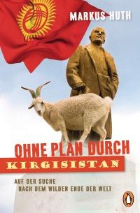 Ohne Plan durch Kirgisistan von Markus Huth